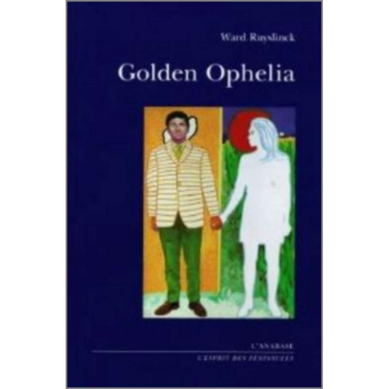 Golden Ophelia de Ward Ruyslinck Ed. l'Anabase Librairie Automobile SPE 9782910435455