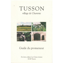 TUSSON VILLAGE DE CHARENTE - GUIDE DU PROMENEUR Librairie Automobile SPE TUSSON VILLAGE