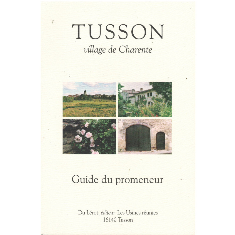 TUSSON VILLAGE DE CHARENTE - GUIDE DU PROMENEUR Librairie Automobile SPE TUSSON VILLAGE