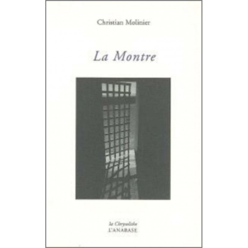 La montre de Christian Molinier Ed. l'Anabase Librairie Automobile SPE 9782909535319