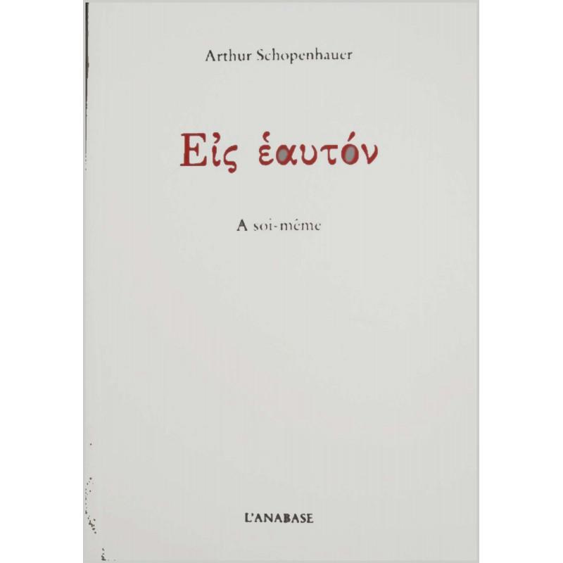 Eis éauton (A soi-même) de Arthur Schopenhauer Ed. l'Anabase Librairie Automobile SPE 9782909535029