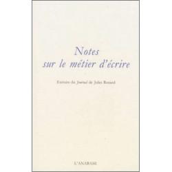 Notes sur le métier d'écrire extraits du Journal de Jules Renard Ed. l'Anabase Librairie Automobile SPE 9782909535340