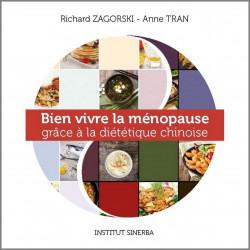 BIEN VIVRE LA MENOPAUSE grace à la diététique chinoise de Richard ZAGORSKI et Anne TRAN Librairie Automobile SPE 9791097392017