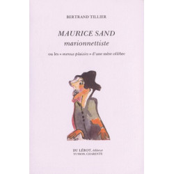 MAURICE SAND MARIONNETTISTE de BERTRAND TILLIER Librairie Automobile SPE MAURICE SAND