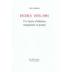 HORS 1976 - 1981 - Un lustre d'édition marginale et pirate - Eric SÉÉBOLD Librairie Automobile SPE HORS 1976 - 1981