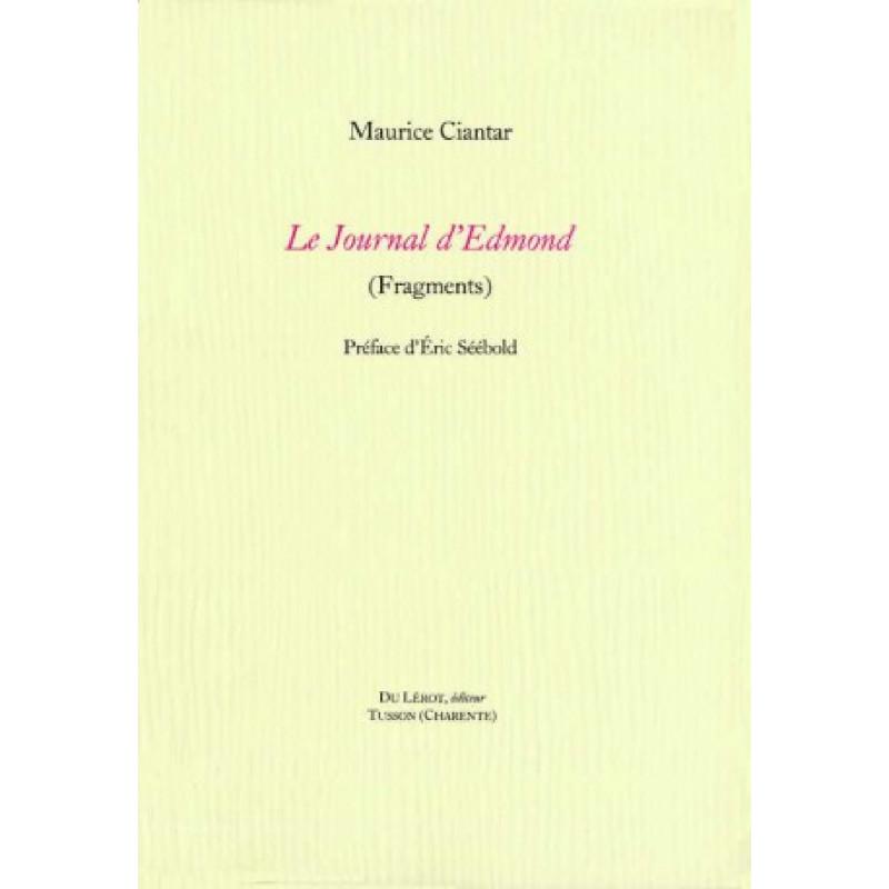 LE JOURNAL D'EDMOND ( Fragments ) de MAURICE CIANTAR Librairie Automobile SPE LE JOURNAL D'EDMOND