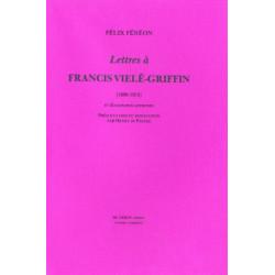 LETTRES A FRANCIS VIELÉ-GRIFFIN 1890-1913 de FÉLIX FÉNÉON Librairie Automobile SPE LETTRES A FRANCIS