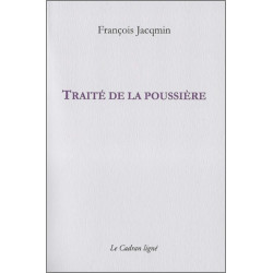 TRAITE DE LA POUSSIÈRE De François JACQMIN Ed. Le Cadran Ligné Librairie Automobile SPE 9782954369662