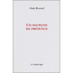 UN SOUPÇON DE PRÉSENCE de ALAIN ROUSSEL Ed. Le Cadran Ligné Librairie Automobile SPE 9782954369624