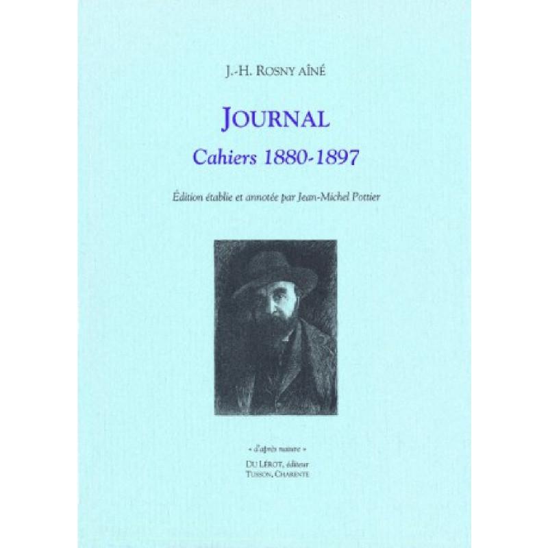 Journal. Cahiers 1880-1897 - J-H Rosny Aîné