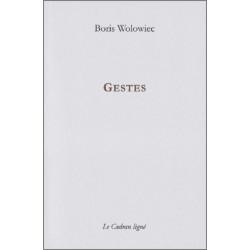 9782954369679 GESTES de BORIS WOLOWIEC Ed. Le Cadran Ligné
