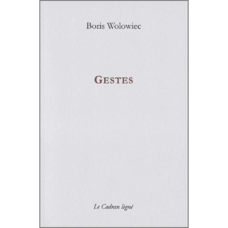 GESTES de BORIS WOLOWIEC Ed. Le Cadran Ligné Librairie Automobile SPE 9782954369679