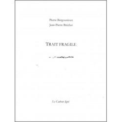 TRAIT FRAGILE de Pierre Bergounioux Ed. Le Cadran Ligné Librairie Automobile SPE 9782954369600