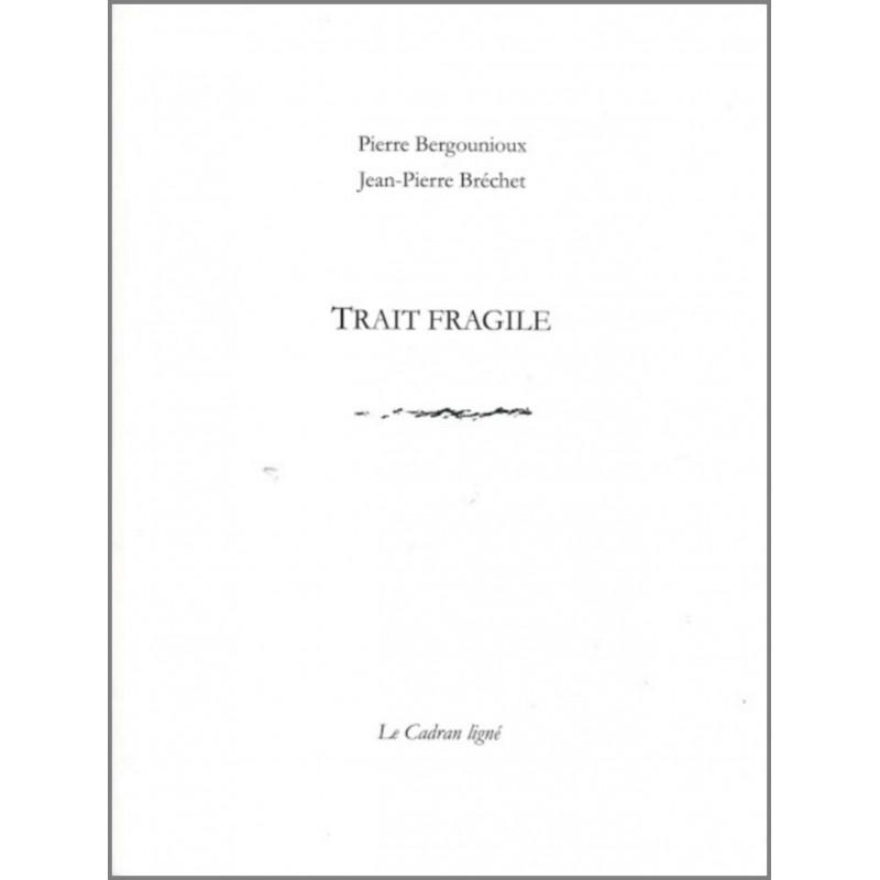 9782954369600 TRAIT FRAGILE de Pierre Bergounioux Ed. Le Cadran Ligné