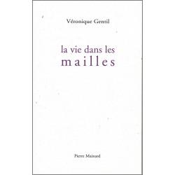 9782913751675 LA VIE DANS LES MAILLES Ed. Pierre Mainard