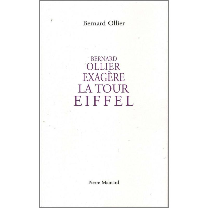 Bernard Ollier Exagère La Tour Eiffel / Bernard Ollier / Editions Pierre Mainard-9782913751675