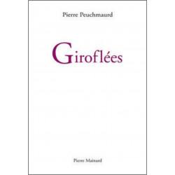 GIROFLÉES De Pierre Peuchmaurd Ed. Pierre Mainard Librairie Automobile SPE 9782913751620