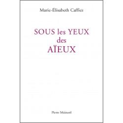SOUS LES YEUX DES AÏEUX de Marie-E Caffiez Ed. Pierre Mainard Librairie Automobile SPE 9782913751583