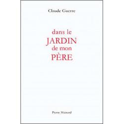 DANS LE JARDIN DE MON PÈRE De Guerre Claude Ed. Pierre Mainard Librairie Automobile SPE 9782913751453