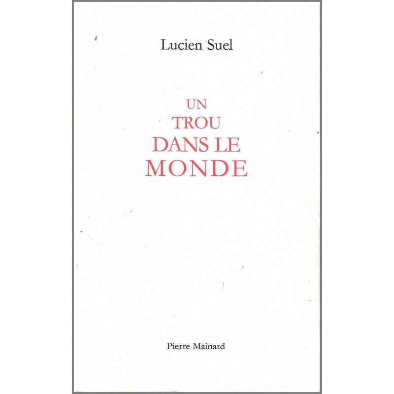 UN TROU DANS LE MONDE De Lucien Duel Ed. Pierre Mainard Librairie Automobile SPE 9782913751279