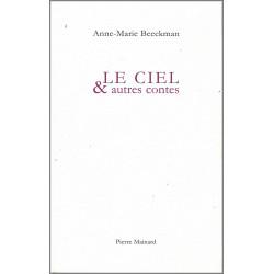 LE CIEL ET AUTRES CONTES De Anne-Marie Beeckman Ed. Pierre Mainard Librairie Automobile SPE 9782913751521