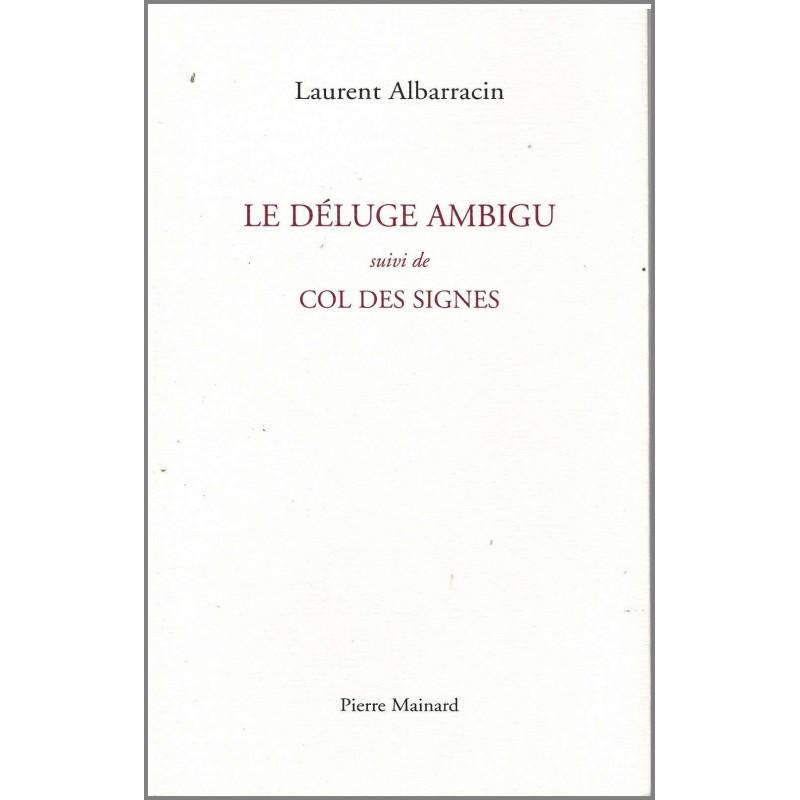 LE DÉLUGE AMBIGU De Laurent Albarracin Ed. Pierre Mainard Librairie Automobile SPE 9782913751545