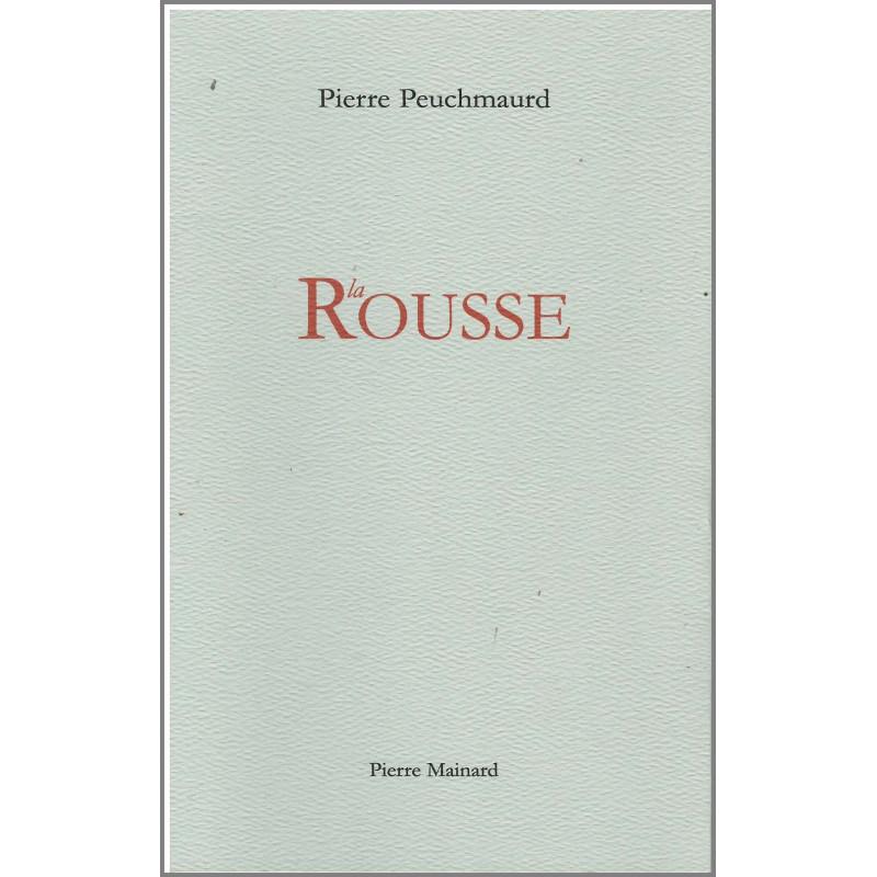LA ROUSSE De Pierre Peuchmaurd Ed. Pierre Mainard Librairie Automobile SPE 9782913751316