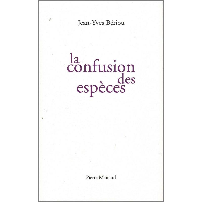 LA CONFUSION DES ESPÈCES De Jean-Yves Bériou Ed. Pierre Mainard Librairie Automobile SPE 9782913751651
