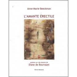 L'AMANTE ÉRECTILE De Anne-Marie Beeckman Ed. Pierre Mainard Librairie Automobile SPE 9782913751644