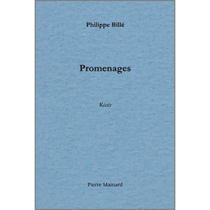 PROMENAGES - Récits de voyage De Philippe Billé Ed. Pierre Mainard Librairie Automobile SPE 9782913751194