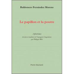 LE PAPILLON ET LA POUTRE De Baldoromo Fernandez Moreno Ed. Pierre Mainard Librairie Automobile SPE 9782913751118