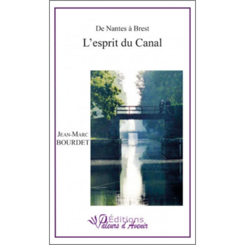L'Esprit du Canal De Nantes à Brest de JM Bourdet Ed. Valeurs d'Avenir Librairie Automobile SPE 9791092673166