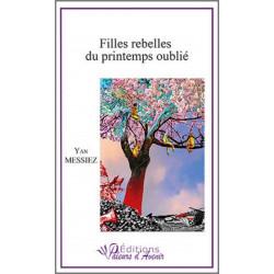 Filles rebelles du printemps oublié de Yan MESSIEZ Ed. Valeurs d'Avenir Librairie Automobile SPE 9791092673128