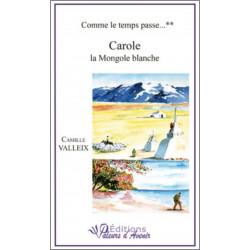 Carole la Mongole blanche de Camille VALLEIX Ed. Valeurs d'Avenir Librairie Automobile SPE 9782953968446
