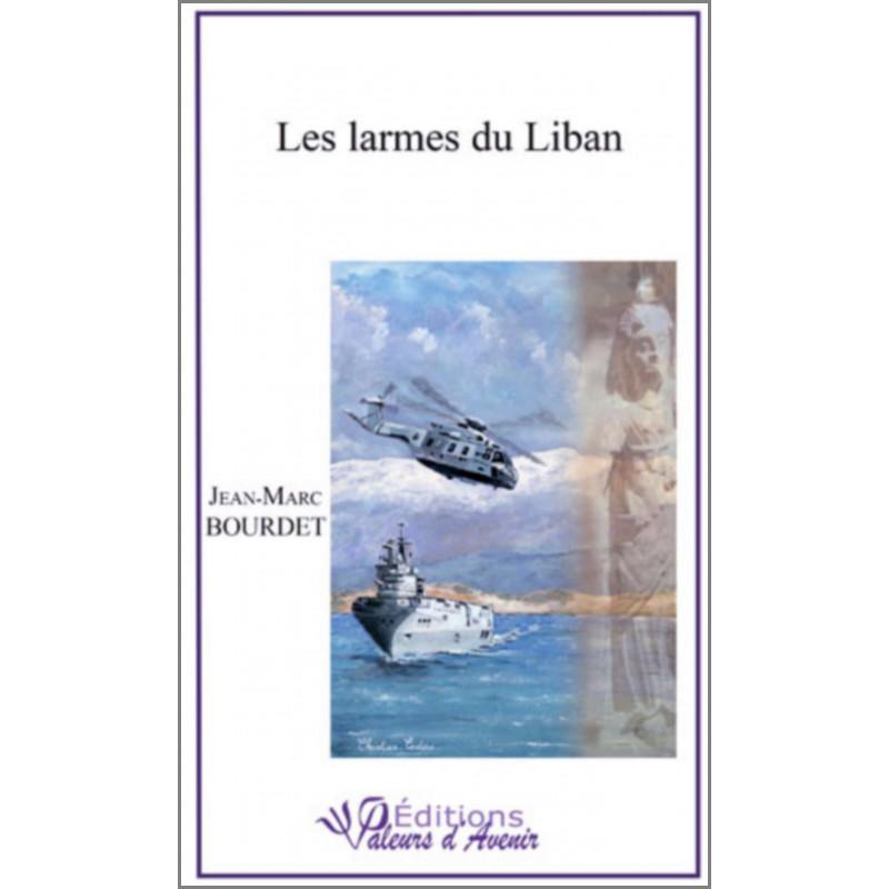 Les larmes du Liban de JM Bourdet Ed. Valeurs d'Avenir Librairie Automobile SPE 9782953968484