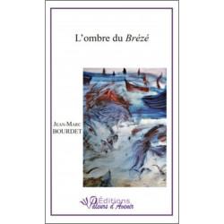 L'ombre du Brézé de JM Bourdet Ed. Valeurs d'Avenir Librairie Automobile SPE 9791092673005