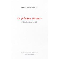 LA FABRIQUE DU LIVRE de Olivier BESSARD-BANQUY Librairie Automobile SPE LA FABRIQUE DU LIVRE