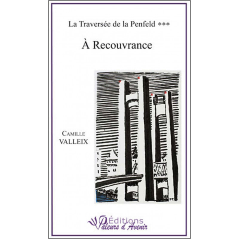 A Recouvrance De Camille CALLEIX Ed. Valeurs d'Avenir Librairie Automobile SPE 9782953968439