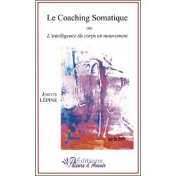 Le Coaching Somatique De Josette LEPINE Ed. Valeurs d'Avenir Librairie Automobile SPE 9791092673067