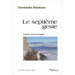 Le Septième geste de Tsvetanka Elenkova Ed. Tertium Librairie Automobile SPE 9782490429028