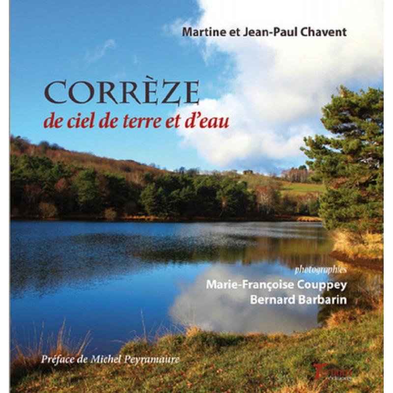 Corrèze de ciel de terre et d'eau Ed. Tertium Librairie Automobile SPE 9782368482872