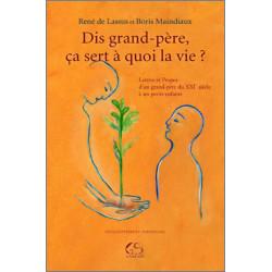 Dis grand-père, ça sert à quoi la vie ? De René De LASSUS et Boris MAINDIAUX Ed. Le Grand Souffle Librairie Automobile SPE 97...