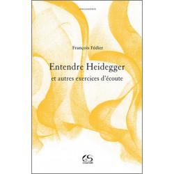 Entendre Heidegger et autres exercices d'écoute De François FEDIER Ed. Le Grand Souffle Librairie Automobile SPE 9782916492230