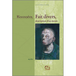 9782952076036 Faits divers, description d'un messie De Koronéos Ed. Le Grand Souffle