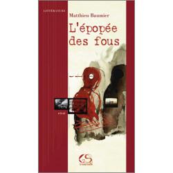 L'épopée des fous De Matthieu Baumier Ed. Le Grand Souffle Librairie Automobile SPE 9782952076043