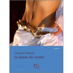 La danse du ventre De Laurence PYTHOUD Ed. Le Grand Souffle Librairie Automobile SPE 9782916492124