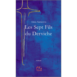 Les sept fils du Derviche De Alain Santacreu Ed. Le Grand Souffle Librairie Automobile SPE 9782916492285