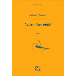 L'autre obscénité De Nathanael FLAMANT Ed. Le Grand souffle Librairie Automobile SPE 9782916492384