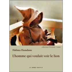L'homme qui voulait voir le lion De Halima Hamdane Ed. Le Grand Souffle Librairie Automobile SPE 9782916492582