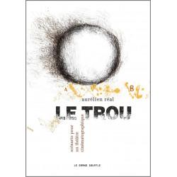 LE TROU De Aurélien Réal Ed. Le Grand souffle Librairie Automobile SPE 9782916492537
